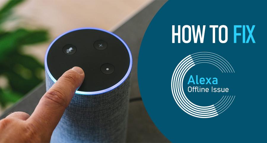 Steps to Fix Alexa Offline Issue
