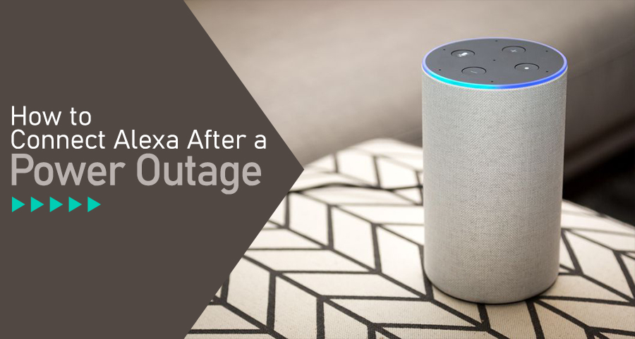 How to Connect Alexa After a Power Outage