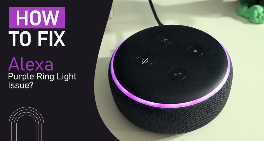 How to Fix Alexa Purple Ring Light Issue?
