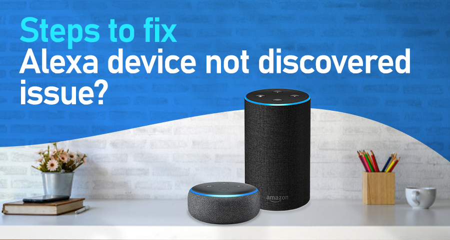 Steps to fix Alexa device not discovered issue?