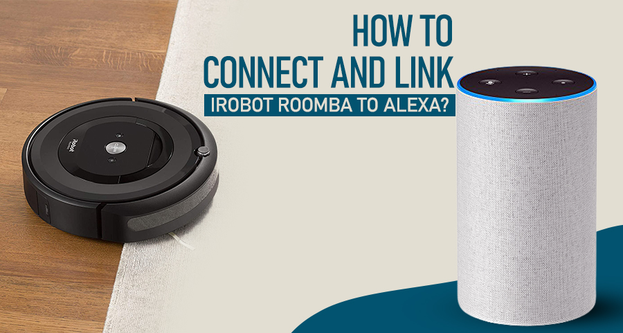 How to Connect and Link irobot Roomba to Alexa?