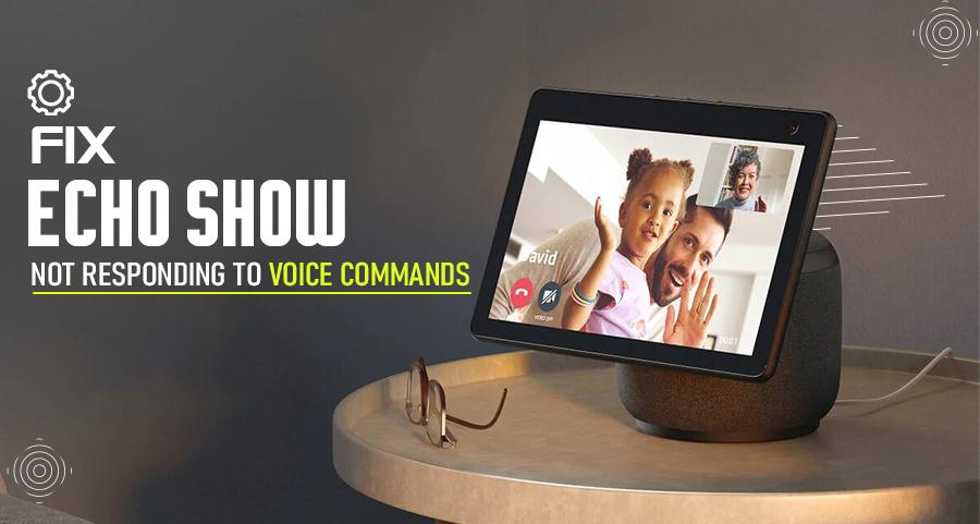 Fix Echo Show not Responding to Voice commands
