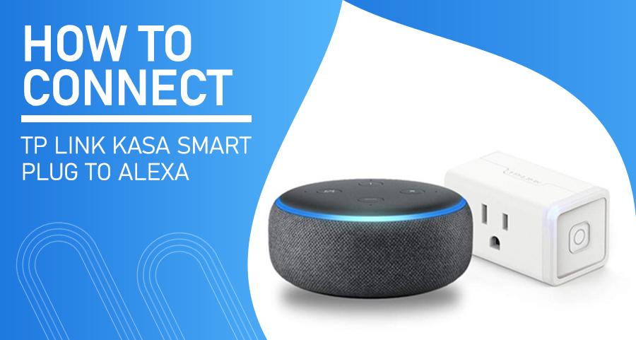 How to Connect TP Link Kasa Smart Plug to Alexa