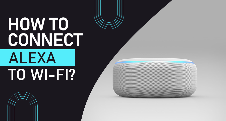 How to Connect Alexa to Wifi?