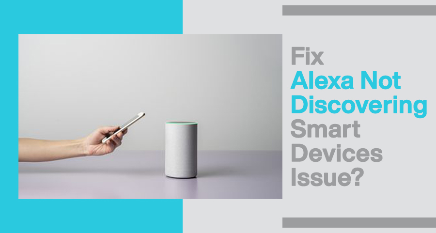 Fix Alexa Not Discovering Devices Issue?