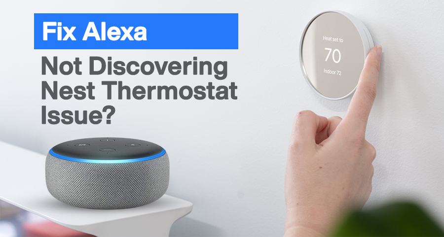 Fix Alexa Not Discovering Nest Thermostat Issue?
